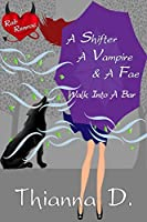 A Shifter, A Vampire, and a Fae Walk Into A Bar (Rab Renroc Book 1)