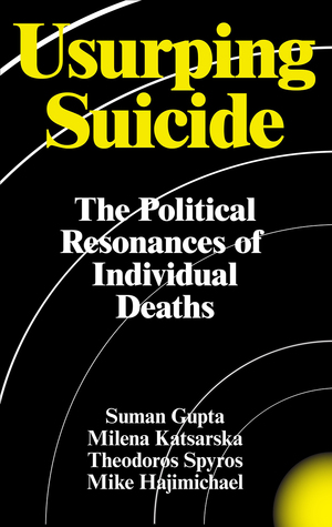 Usurping Suicide: The Political Resonances of Individual Deaths