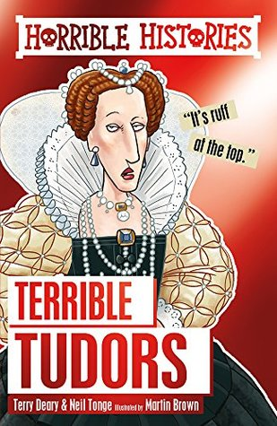 Terrible Tudors by Terry Deary