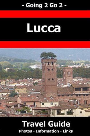 Going 2 Go 2 Lucca Travel Guide 2018