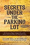 Secrets Under The Parking Lot: The True Story of Upper Arlington, Ohio, and the History of Perry Township in the Nineteenth Century