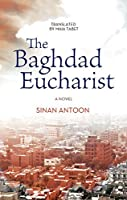 The Baghdad Eucharist: A Novel (Hoopoe Fiction)