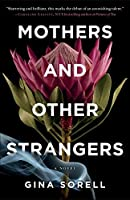 Mothers and Other Strangers
