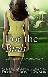 For the Birds (Rose Gardner Investigations, #2)
