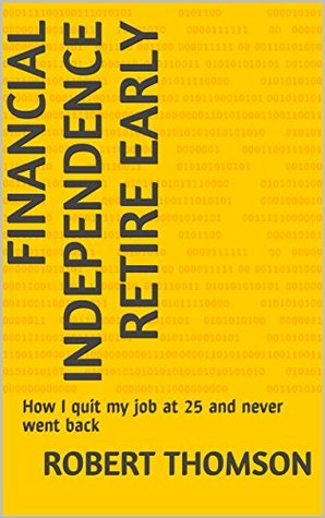 Financial Independence Retire Early: How I Quit My Job at 25