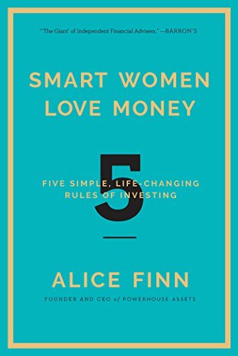 Smart Women Love Money 5 Simple, Life-Changing Rules of Investing