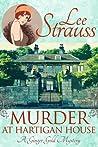 Murder at Hartigan House by Lee Strauss