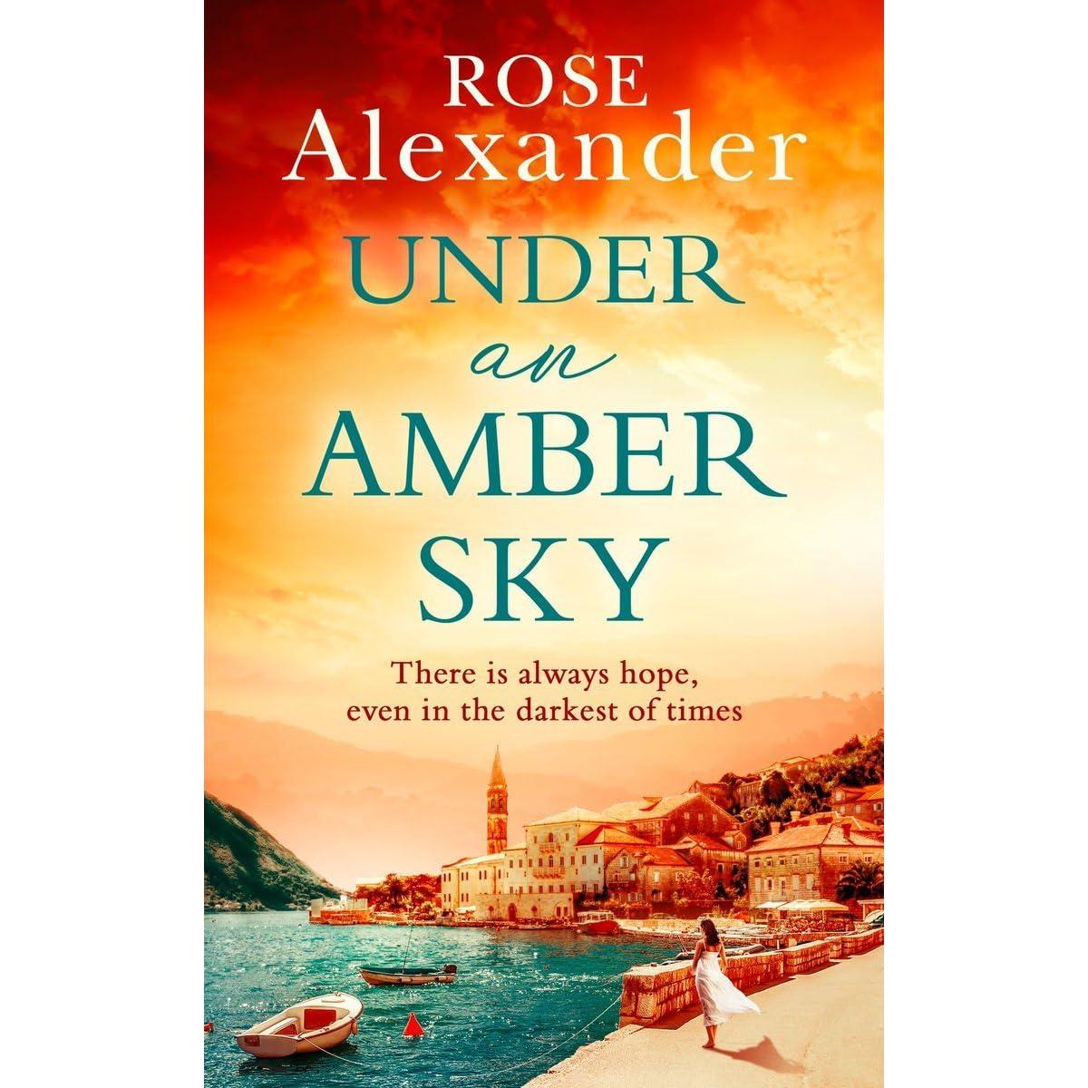 69db7e5ae1e Under an Amber Sky by Rose Alexander