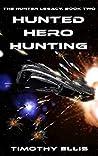 Hunted Hero Hunting (The Hunter Legacy #2)