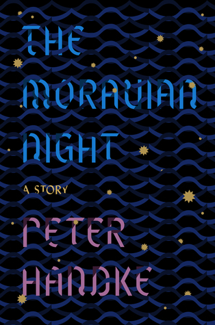 The Moravian Night by Peter Handke