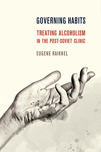 Governing Habits Treating Alcoholism in the Post-Soviet Clinic