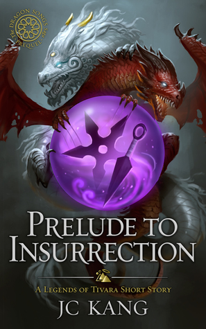 Prelude to Insurrection (The Dragon Songs Saga #0.5)