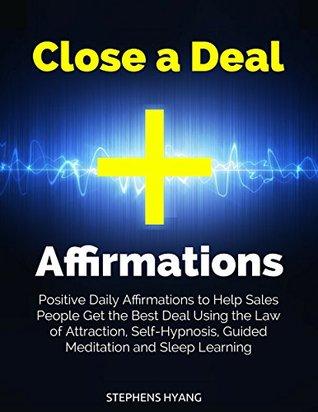 Using Meditation To Help Close >> Close A Deal Affirmations Positive Daily Affirmations To Help Sales