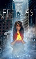 The Effigies tome 1 - Les Flammes du destin