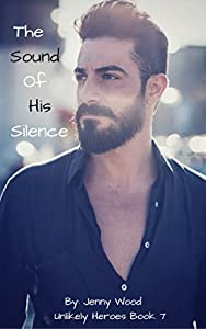 The Sound of His Silence (Unlikely Heroes #7)