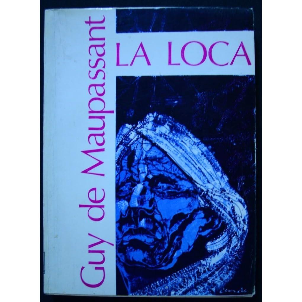 La Loca by Guy de Maupassant
