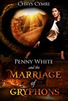The Marriage of Gryphons (Penny White #3)