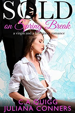 Sold on Spring Break (Sold: Virgin and Billionaire Romance, #3)