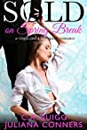 Sold on Spring Break (Sold: Virgin and Billionaire Romance, #3)