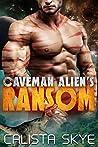 Caveman Alien's Ransom (Caveman Aliens, #1)