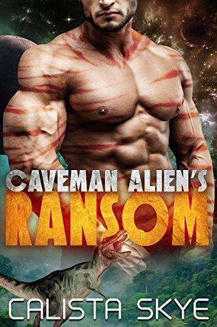 Caveman Alien's Ransom by Calista Skye