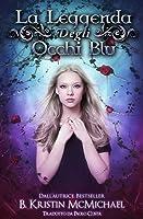 La Leggenda degli Occhi Blu (Blue Eyes Trilogy #1)