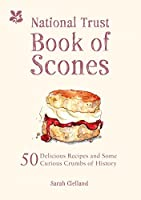 National Trust Book of Scones: Delicious recipes and odd crumbs of history