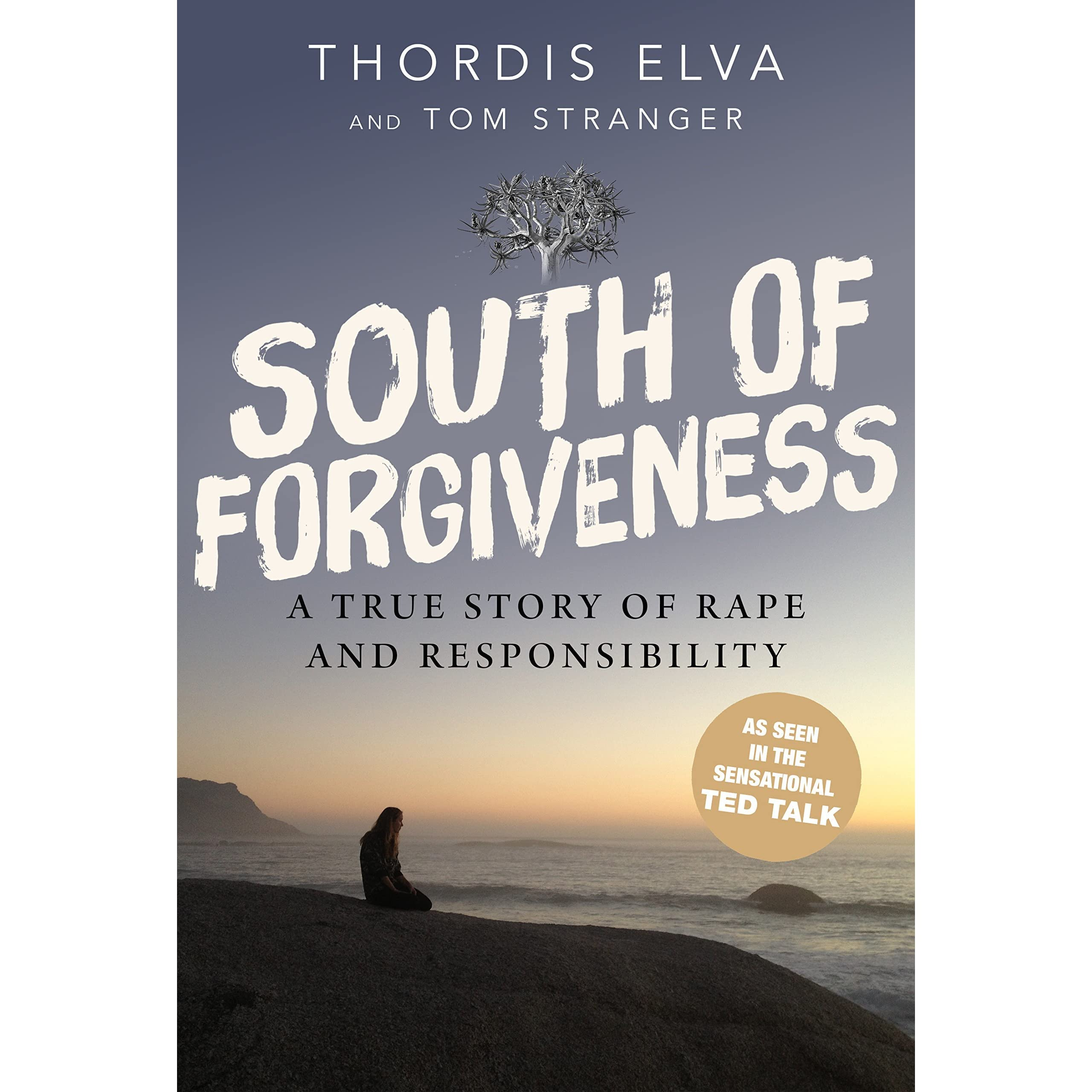South Of Forgiveness: A True Story Of Rape And Responsibility By Thordis  Elva €� Reviews, Discussion, Bookclubs, Lists