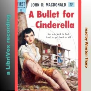 A Bullet for Cinderella (LibriVox Audiobook)