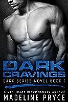 Dark Cravings (Dark Series Book 1)