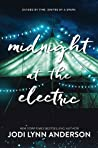 Midnight at the Electric by Jodi Lynn Anderson