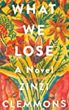 Book cover for What We Lose