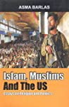 Islam, Muslims, and the U.S.: Essays on Religion and Politics