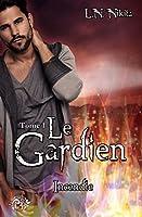 Le Gardien, tome 1 - Incendie (La Romance)
