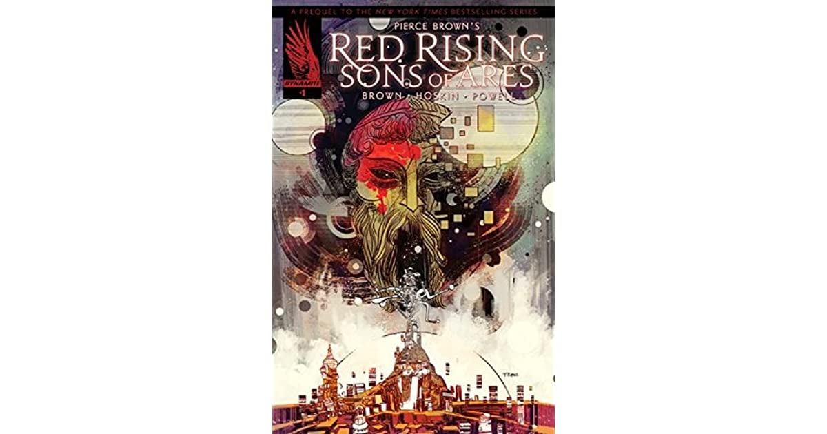 Pierce Browns Red Rising Sons Of Ares 1 By Pierce Brown