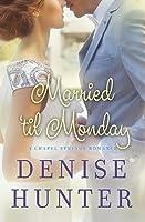 Married 'Til Monday (Chapel Springs, #4)