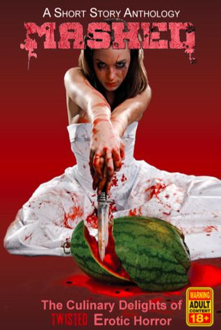 Mashed : The Culinary Delights of Twisted Erotic Horror