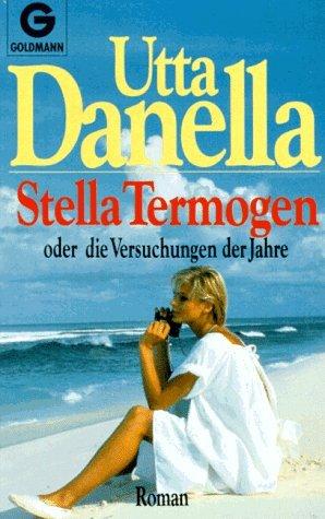 Read Stella Termogen Oder Die Versuchungen Der Jahre By Utta Danella