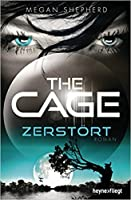 The Cage - Zerstört (The Cage, #3)