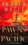 Pawns of the Pacific by Andrew  Watts