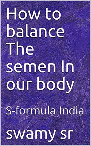 How to balance The semen In our body: S-formula India