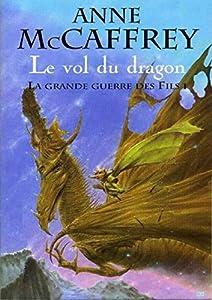 Le Vol du Dragon: La Grande Guerre des Fils : Tome I