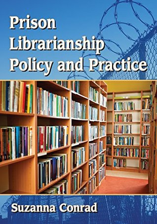 Prison Librarianship Policy and Practice by Suzanna Conrad