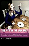 The P**e in the Jam Tart