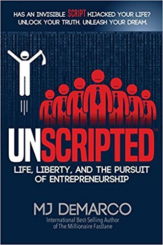 UNSCRIPTED  Life Liberty and the Pursuit - MJ DeMarco