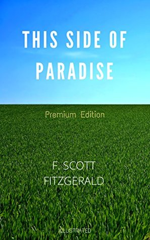 This Side of Paradise: Premium Edition - Illustrated
