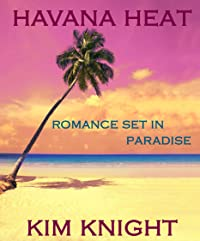 Havana Heat (Romance Set in Paradise #1)