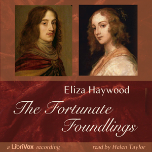 The Fortunate Foundlings by Eliza Fowler Haywood