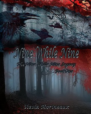 Nine While Nine (The Nine While Nine Legacy) by Stasia Morineaux