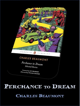 Perchance to Dream by Charles Beaumont